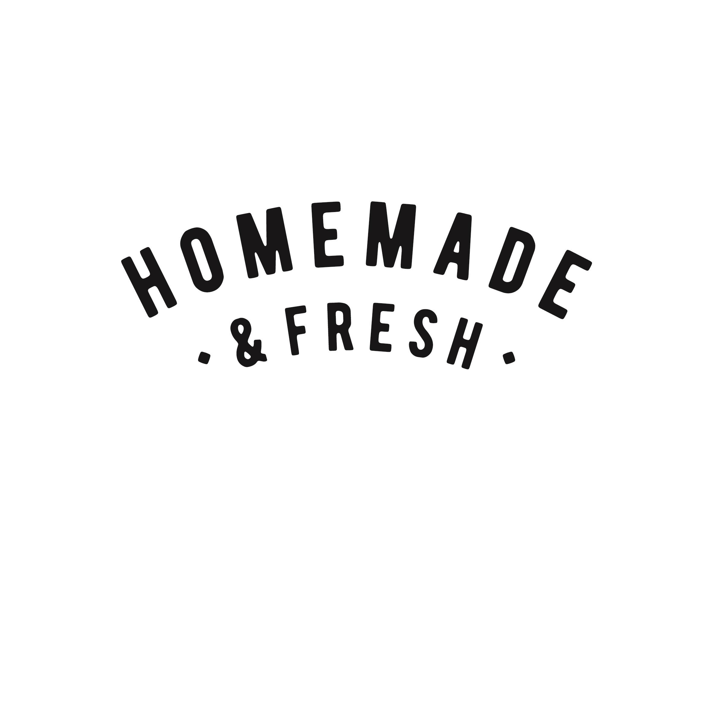 Homemade and fresh